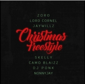 Zoro - Christmas freestyle ft. Lord Cornel, JayWillz, Skelly, Camo Blaizz, DJPink & Nonny Jay